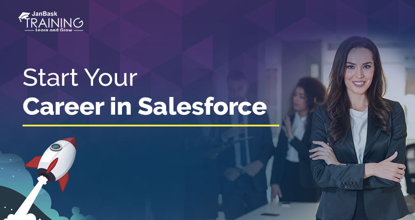How To Start Your Career In Salesforce?