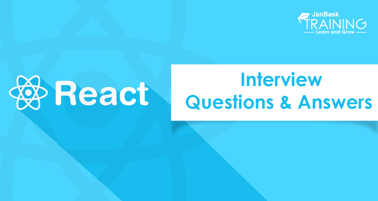 ReactJs Interview Questions and Answers for Experienced, Fresher
