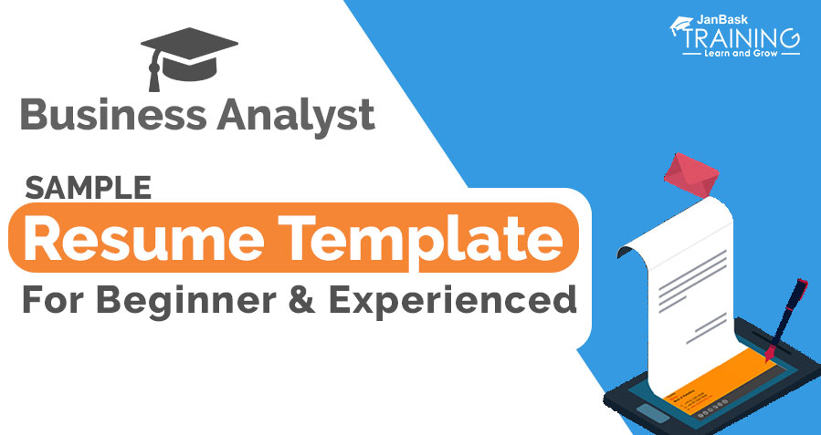 Business Analyst Resume Sample Template – Guide for Beginner & Experienced