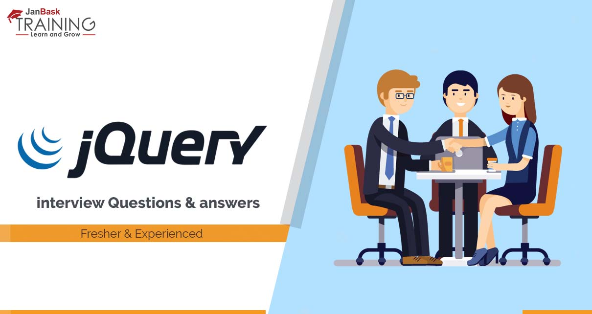 JQuery interview Questions and answers for Fresher & Experienced
