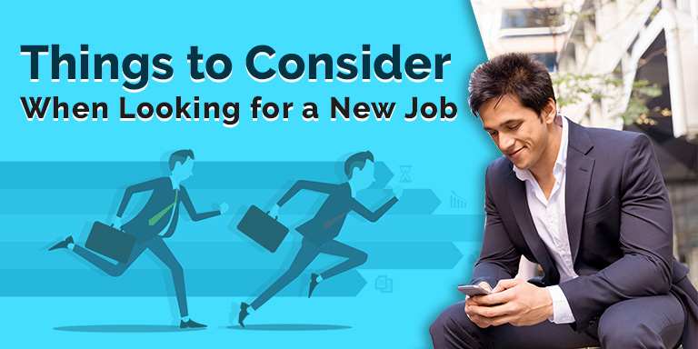 Things That You Should Consider When Looking For a New Job