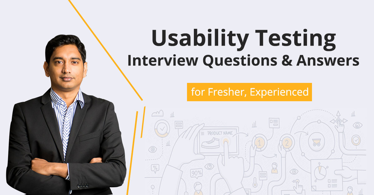 Usability Testing Interview Questions & Answers for Fresher, Experienced
