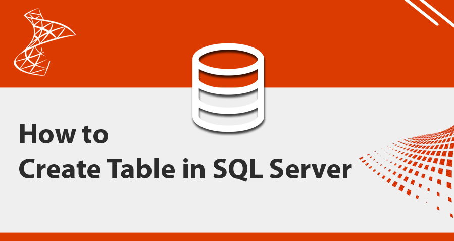 How to Create Table in SQL Server by SQL Query?