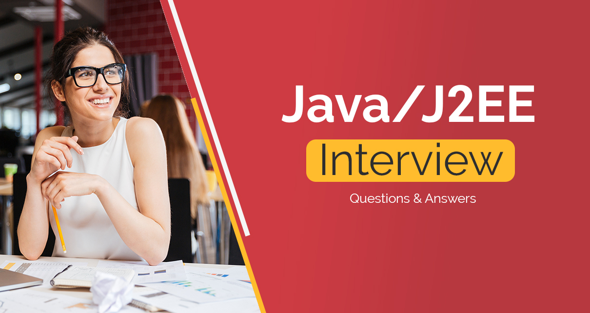 J2EE Interview Questions & Answers (Senior, Junior Java