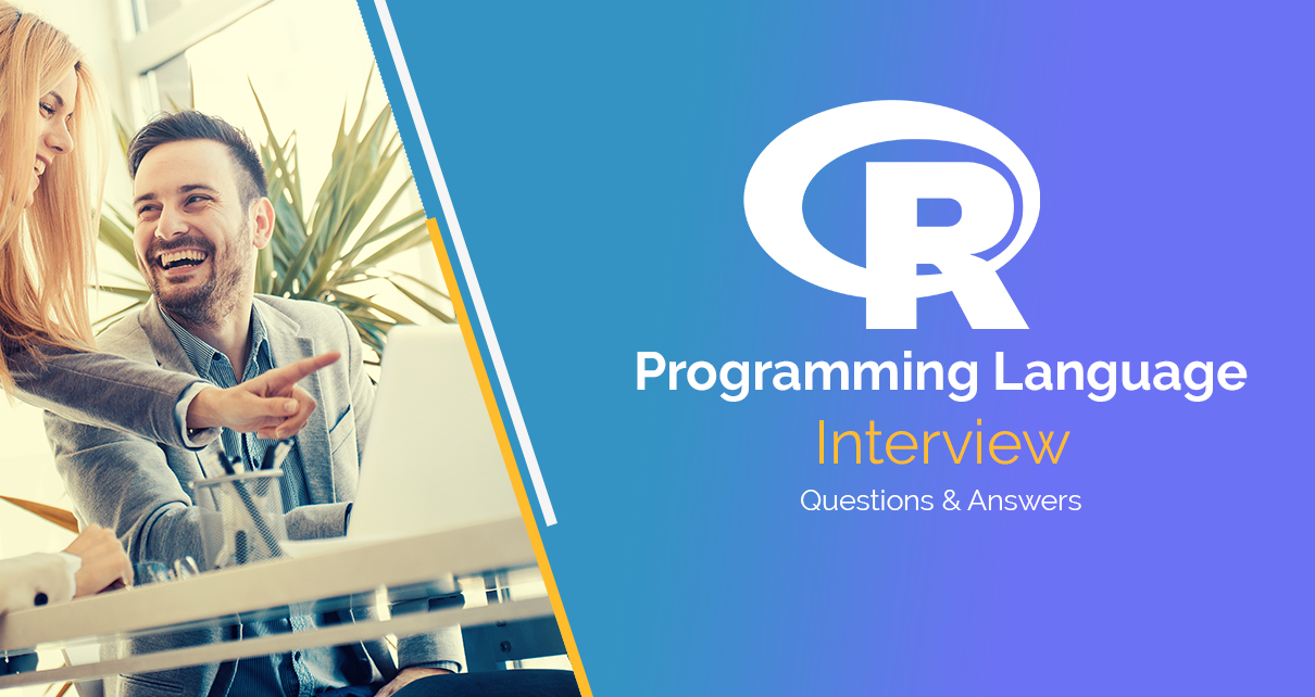 R Programming Language Interview Questions & Answers