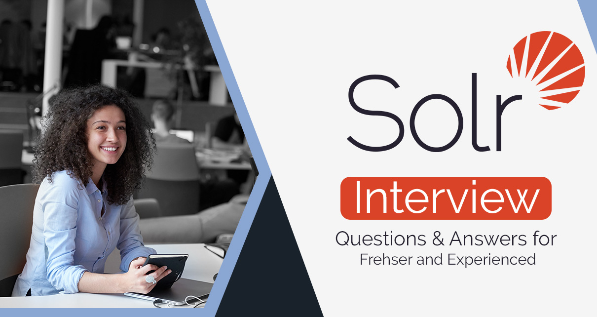 Apache Solr Interview Questions and Answers (Fresher