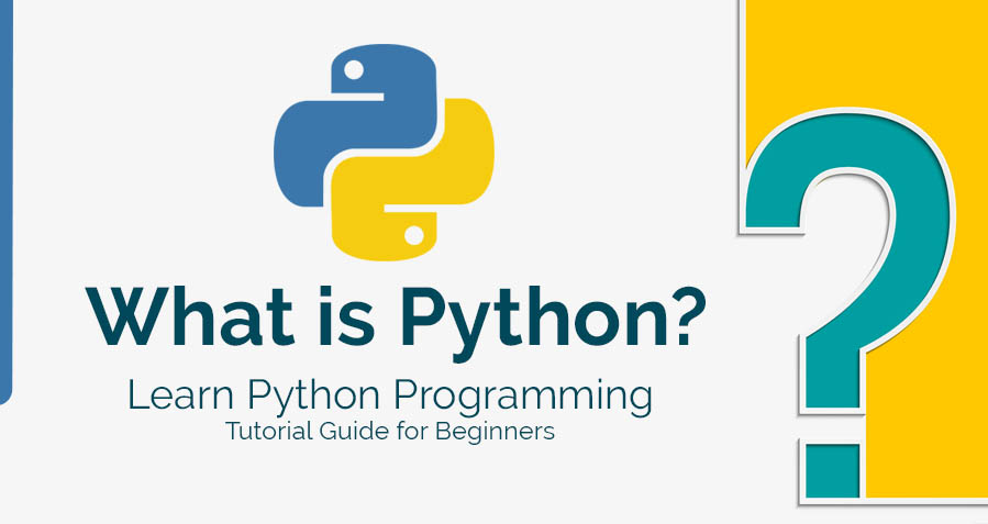 What is Python? Learn Python Programming Tutorial Guide for Beginners