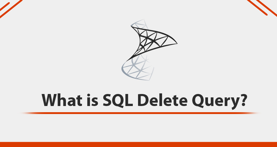 What is SQL Delete Query? How to Delete Duplicate (Records, Rows, Tables)