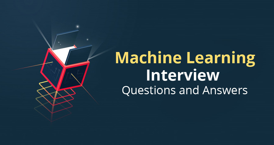 Top 20 Machine Learning Interview Questions & Answers