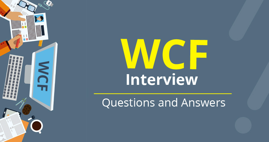 Advanced WCF Interview Questions & Answers for Experienced, Fresher