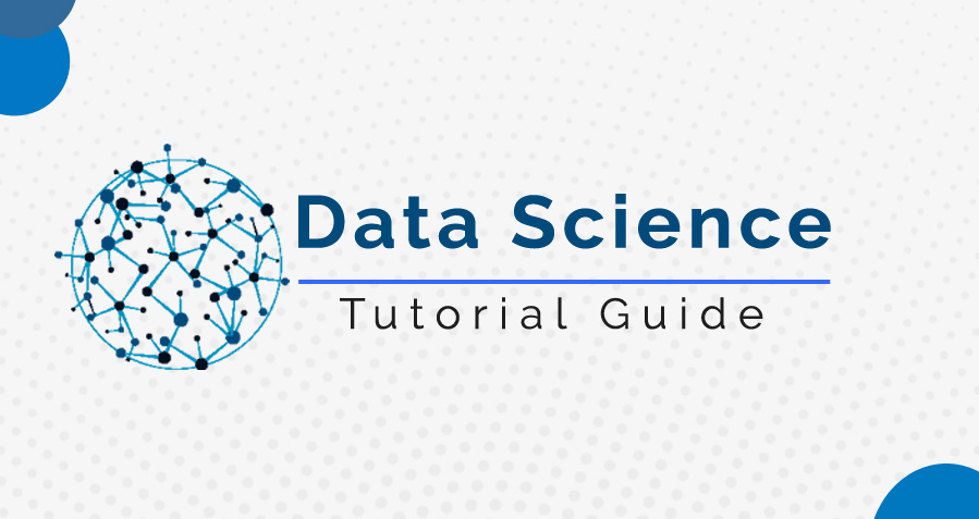 Data Science Tutorial Guide for Beginner