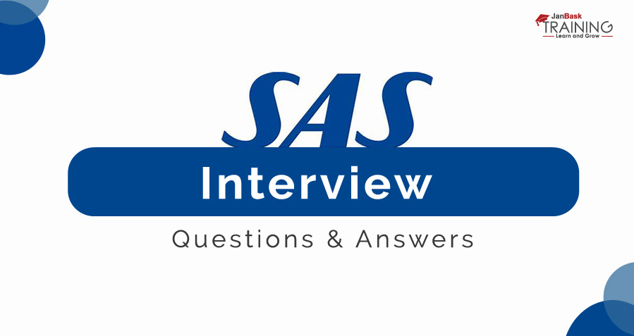 Top 50 SAS Interview Questions and Answers For Fresher