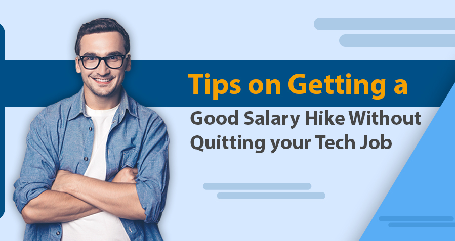Tips on Getting a Good Salary Hike Without Quitting Your Job