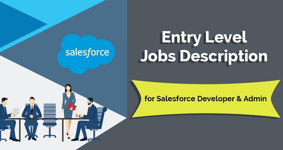Entry Level Jobs Description for Salesforce Developer & Admin