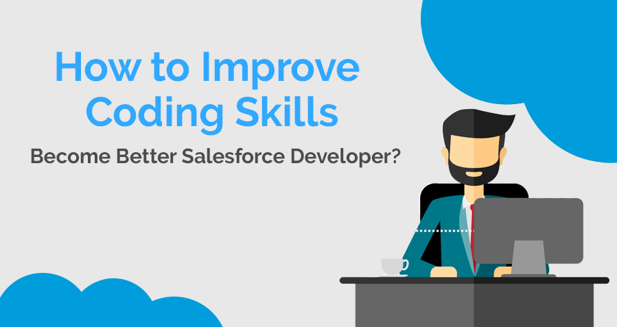 How to Improve Coding Skills & Become Better Salesforce Developer?