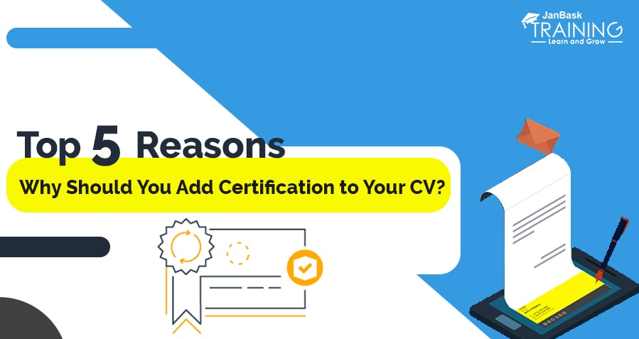 Top 5 Reasons Why Should You Add Certification to Your CV?
