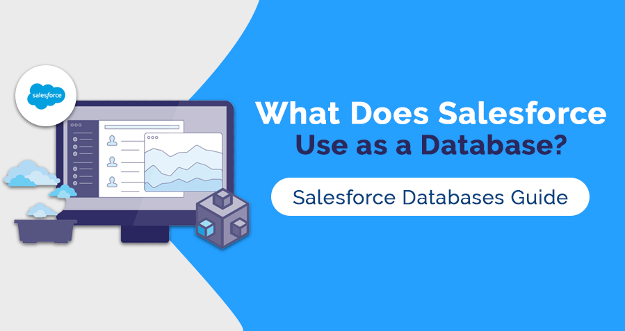 What Does Salesforce Use as a Database? Salesforce Handles