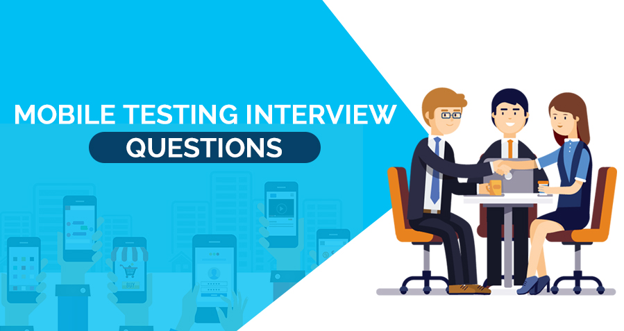 Top 40 Advanced Mobile Testing Interview Questions and Answers