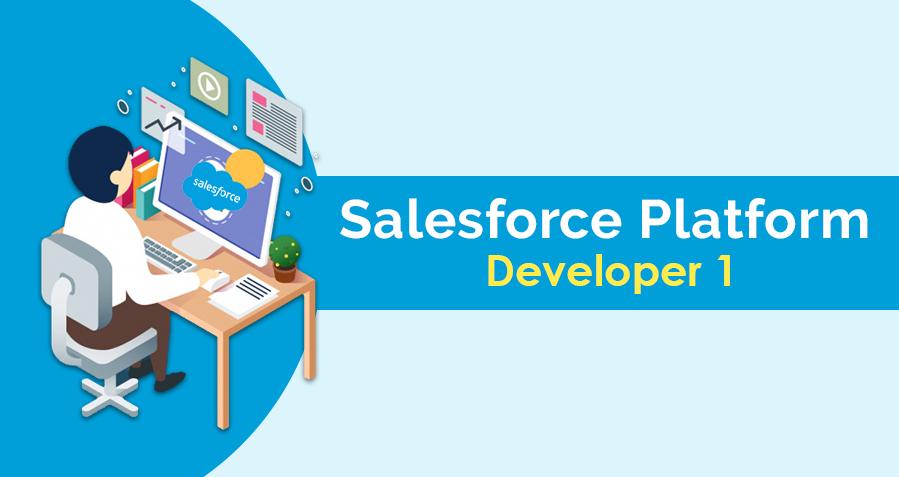 Salesforce Platform Developer 1 Exam – Certification Guide & Tips