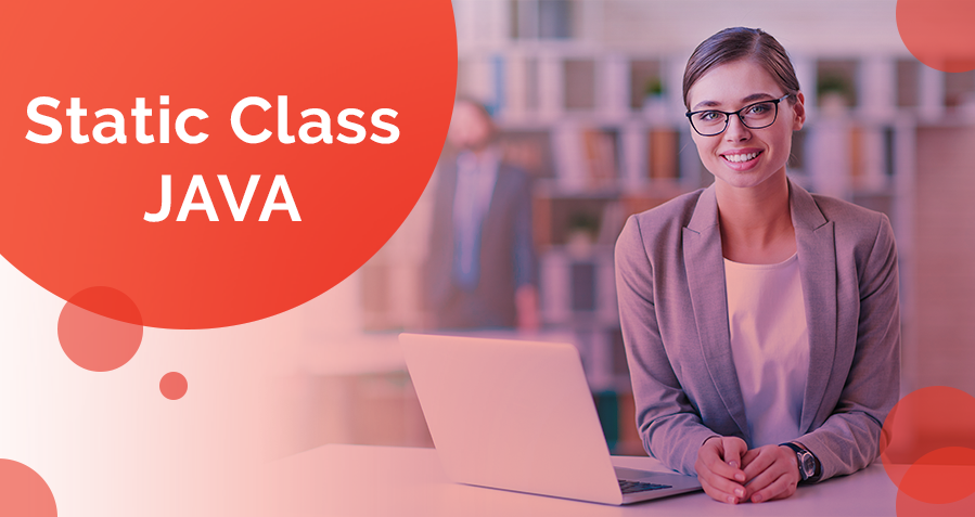 What Is Static Class In Java? List of Static Nested Classes In Java