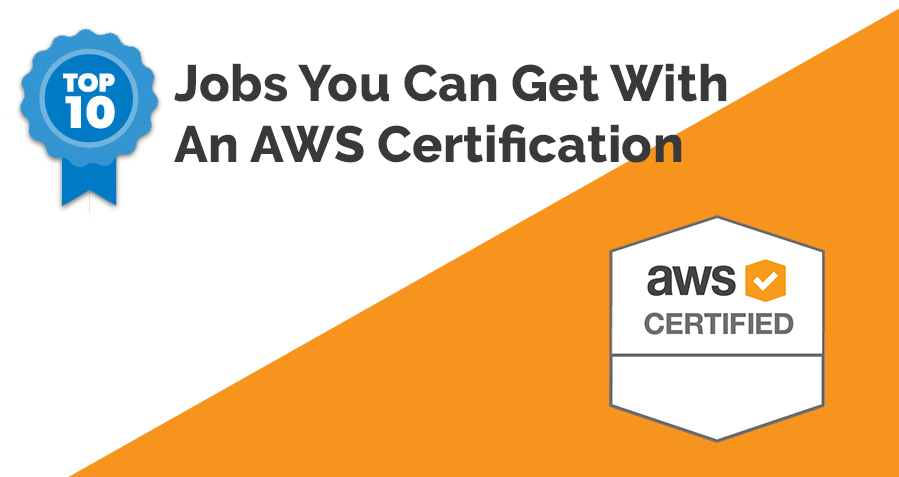 10 Ultimate Job Profiles you can get with an AWS Certification