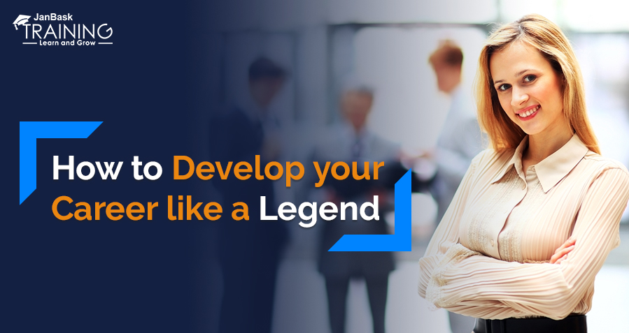 How to Develop your Career like a Legend