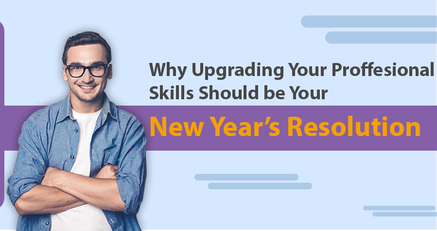 Why Upskilling Should be your Preferred New Year Resolution?