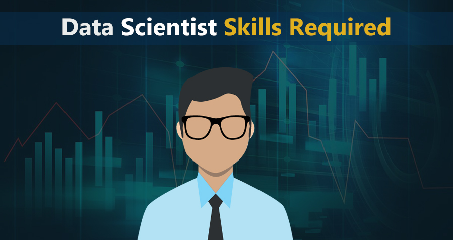 Data Scientist Skills Required For Your Dream Job In Organization