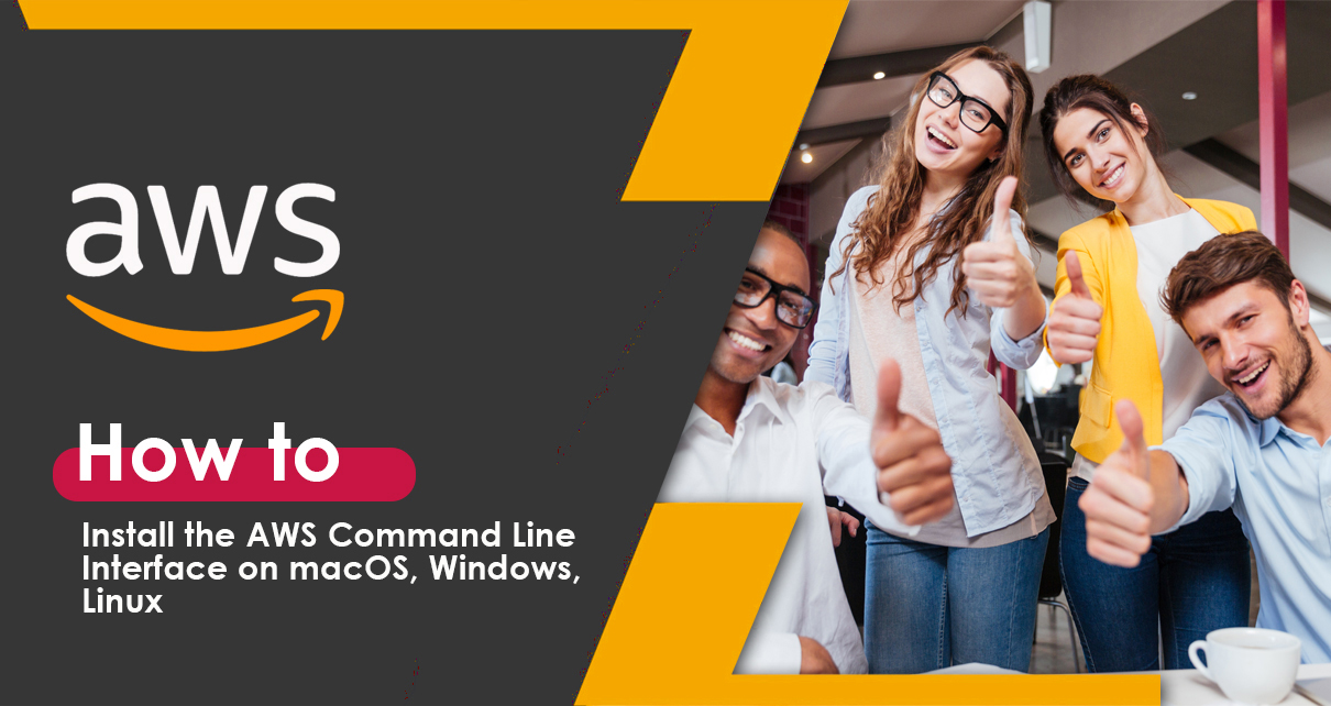How to Install the AWS Command Line Interface on macOS, Windows, Linux?