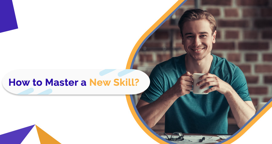 10 Proven Techniques to Master New Skills