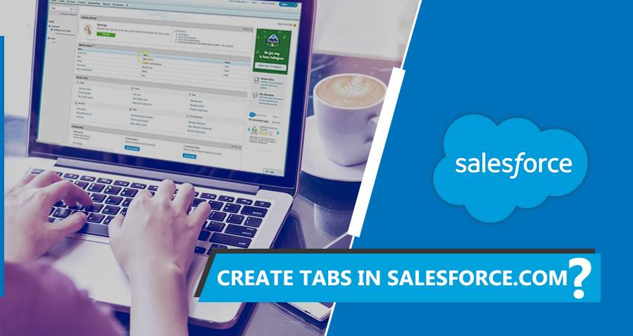 How To Create a Custom Object TABS In Salesforce.Com?