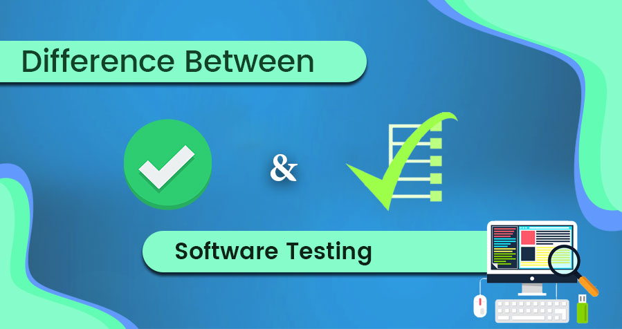 Difference Between Software Validation and Verification