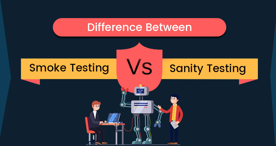 What Is The Difference Between Smoke And Sanity Testing?