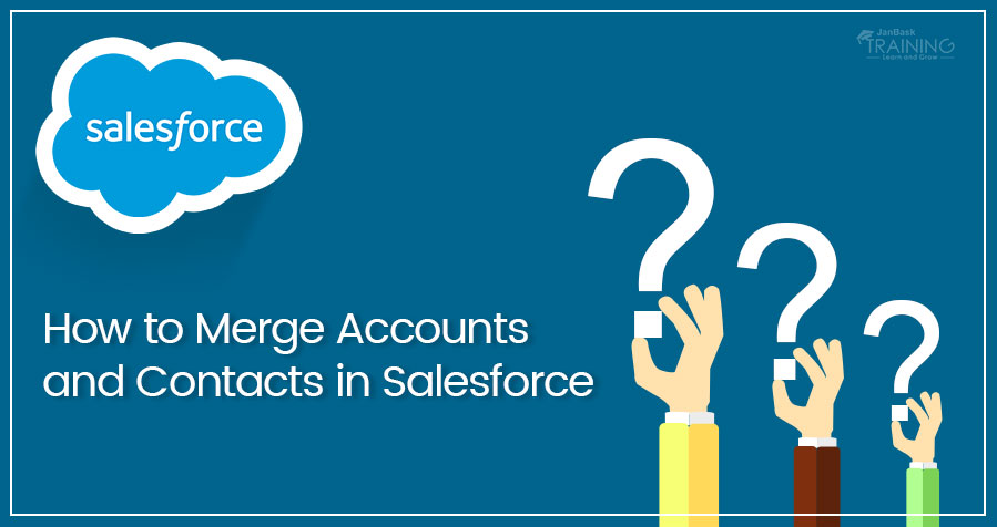 How to Merge Accounts & Duplicate Contacts in Salesforce