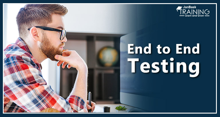 What is End to End Testing and How to Perform It?