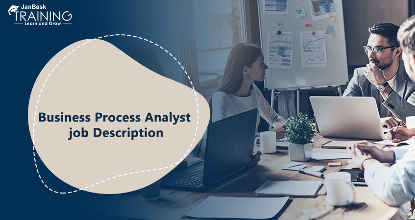 What is the Job Description of a Business Process Analyst?