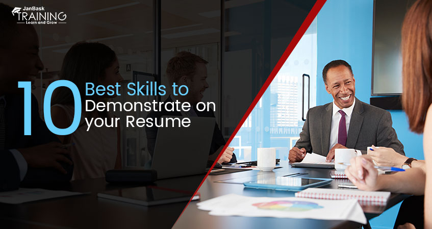 10 Best Skills to Demonstrate on your Resume