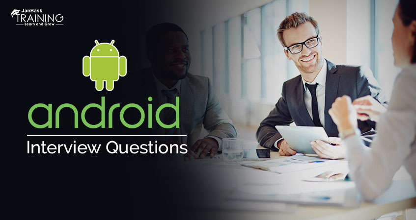 Top 30 Android Interview Questions and Answers