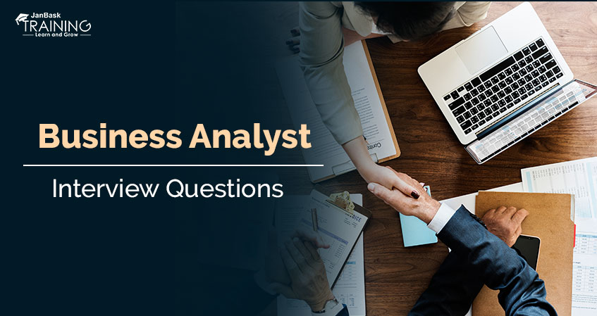 Top 100 Business Analyst Interview Questions and Answers