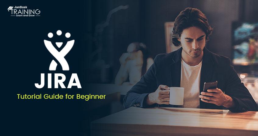 What is JIRA? JIRA Tutorial Guide for Beginner