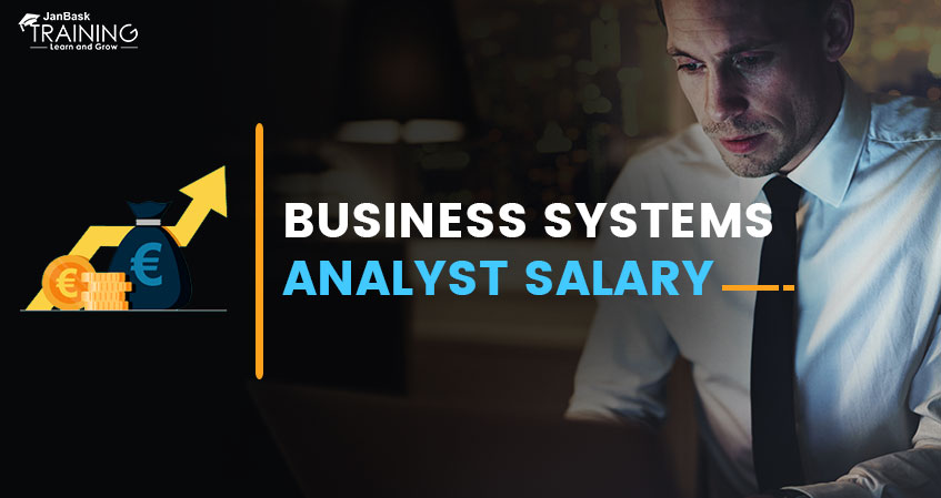 What is the Business System Analyst's Salary?