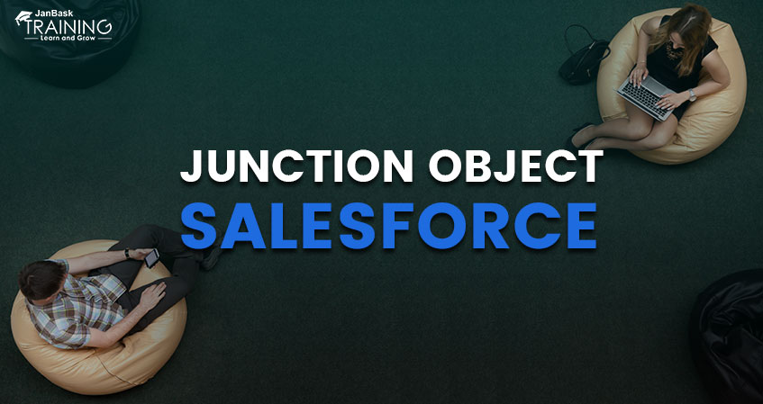 All you want to know about Junction Object - Salesforce