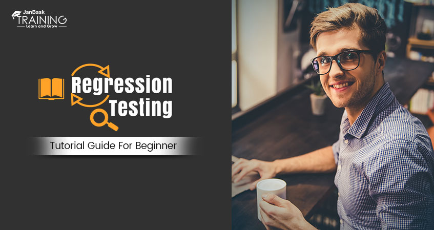 What is Regression Testing? Regression Testing Tutorial Guide for Beginners
