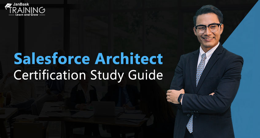 Salesforce Architect Certification Study Guide
