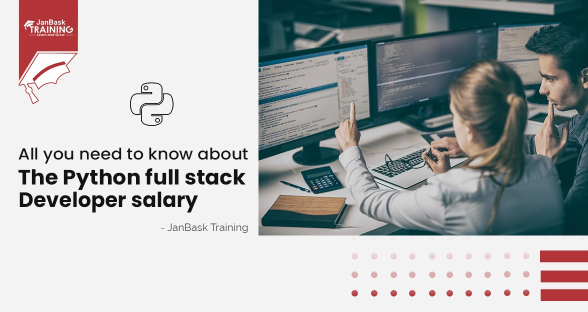 Python Full Stack Developer Salary in Top Locations & Companies