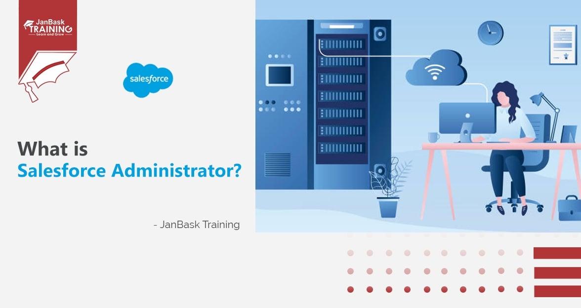 Salesforce Administrator Role: Job Responsibilities & Description