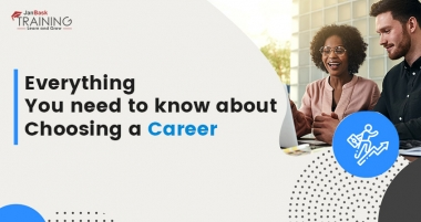 Everything you need to know about Choosing a Career