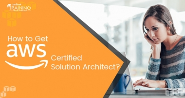 How to Get AWS Certified Solution Architect?