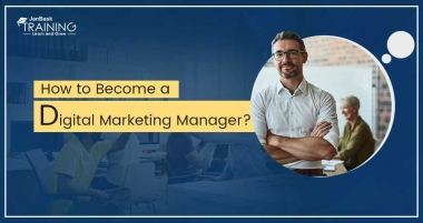 How to Become a Digital Marketing Manager?
