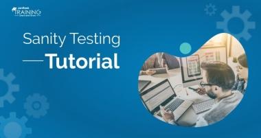 Sanity Testing Tutorial Guide for Beginner
